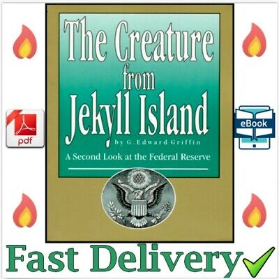 The Creature from Jekyll Island: A Second Look at the Federal Reserve🔥[P-D-F]📥
