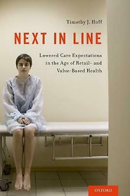 Next in Line: Lowered Care Expectations in the Age of Retail- and Value-Based He