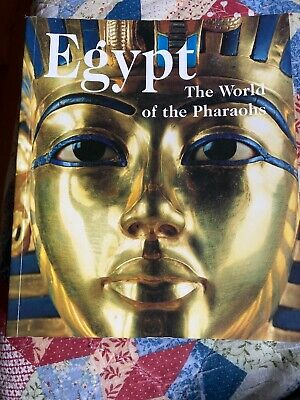 Egypt: The World of the Pharaohs-First Paperback Printing-2007-Illustrated