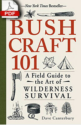 Bushcraft 101 A FieldGuide to the Art of Wilderness Survival P.D.F FAST DELIVERY