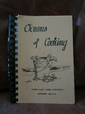 Oceans Of Cooking Texas Gulf Coast Seafoods By Barbara Wells Rockport, Texas