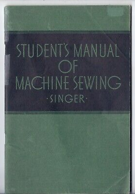1939 Singer Student's Manual of MACHINE SEWING- -