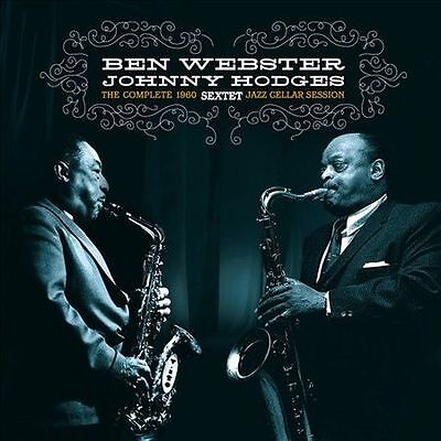 Johnny Hodges, Ben W - Complete 1960 Jazz Cellar Session [New CD]
