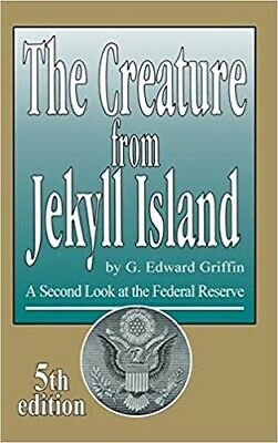 Creature from Jekyll Island: A Second Look at the Federal Reserve (NEW HARDBACK)