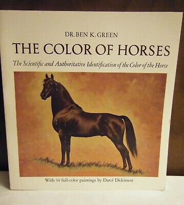 The Color Of Horses Dr. K. Green 1St Ed. 1974 Great Resource Book!