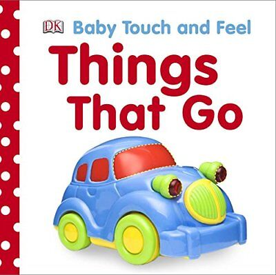 Things That Go (Baby Touch and Feel) by Dk, NEW Book, FREE & FAST Delivery, (Har