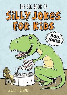 The Big Book of Silly Jokes for Kids: 800+ Jokes! by Carole Roman (English) Pape