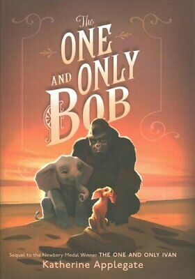 The One and Only Bob by Katherine Applegate 9780062991317 | Brand New