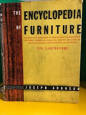 The Encyclopedia of Furniture by Joseph Aronson 1947 12th Edition.