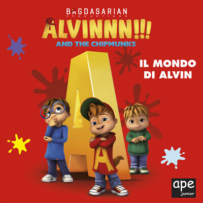 Alvin. Il mondo di Alvin. Alvinnn!!! and the Chipmunks. Ediz. a colori
