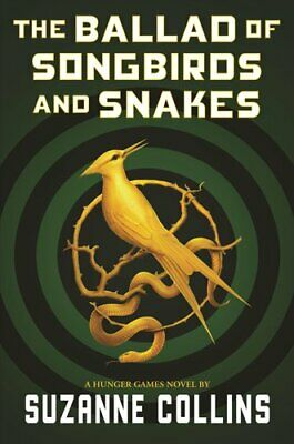 The Ballad of Songbirds and Snakes (a Hunger Games Novel) 9781338635171