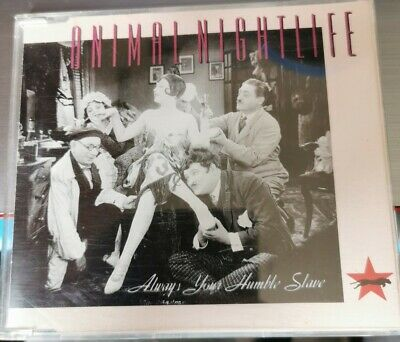 cd3 ANIMAL NIGHTLIFE / ALWAYS YOUR HUMBLE SLAVE RARE CD SINGLE EX CONDITION