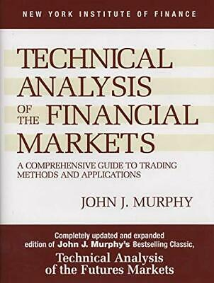 Technical Analysis of the Financial Markets: A Comprehensive Guide to Trading…