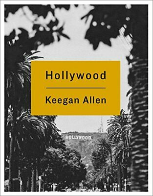 Hollywood: Photos and Stories from Foreverland by Allen, Keegan (Hardcover)