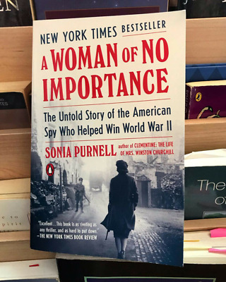 A Woman of No Importance: The Untold Story of the American Spy, by Sonia Purnell