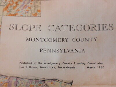 "Map Montgomery County PA slope catagories Planning Commissiom 1960 23"" x 36"""