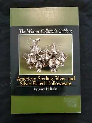 The Warner Collectors Guide to American Sterling Silver and Silver-Plated Hollow