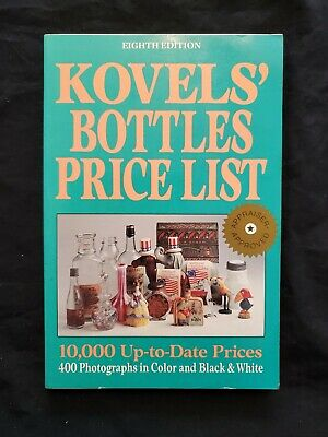 Kovels' Bottles Price List 10,000 Up-to-Date Prices 400 Photographs in Color and