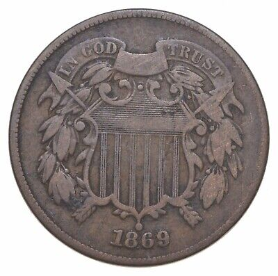 **TWO CENT** 1869 US TWO 2 Cent Piece - 1st Coin with In God We Trust Motto *664