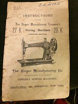 Antique 1900 SINGER SEWING MACHINE 27 K & 28 K INSTRUCTION HAND BOOK MANUAL