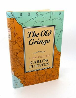 Carlos Fuentes THE OLD GRINGO 1st Edition 3rd Printing