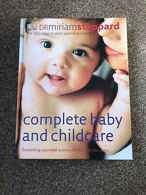 Dr. Miriam Stoppard DK complete baby and childcare for the first five years