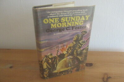 One Sunday Morning by George C. Foster, 1969, Great War classic novel