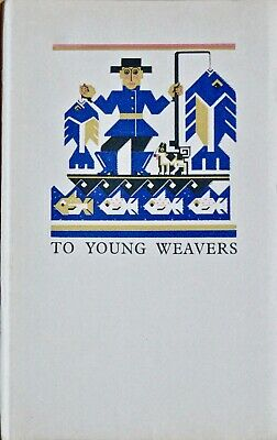 """""""To Young Weavers"""" by James Morton Rare 1927 Book (mint)"""