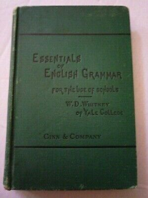 1877  ESSENTIALS of ENGLISH GRAMMAR-For the use of Schools by W. Whitney