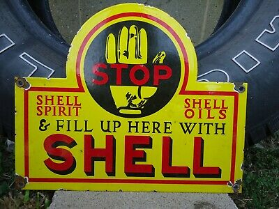 "Old Vintage Fill Up Here With Shell Gasoline Porcelain  Gas Pump Sign ""Stop"""