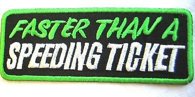Faster Than A Speeding Ticket Bikers Embroidered Sew On iron on patch No-448