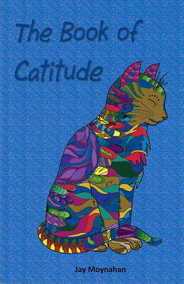 New 2021 Book for Cat Lovers THE BOOK OF CATITUDE 1st Edition Author Flat Signed