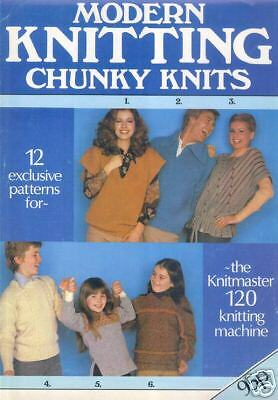 Modern Knitting Chunky Knits for 120 from Knitmaster