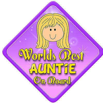 Worlds Best Auntie car sign (Like Child/baby on board)
