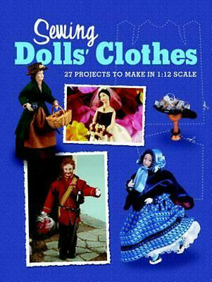 Sewing Dolls' Clothes: 27 Projects to Make in 1:12 Scale by Doll's House M (Engl