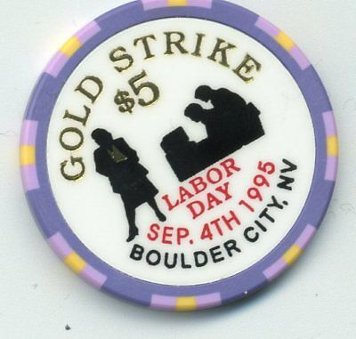 Gold Strike $5 Chip Labor Day 1995   Limited Edition