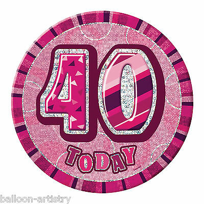 """6"""" PINK Glitz Giant 40th Today Birthday Party Badge"""