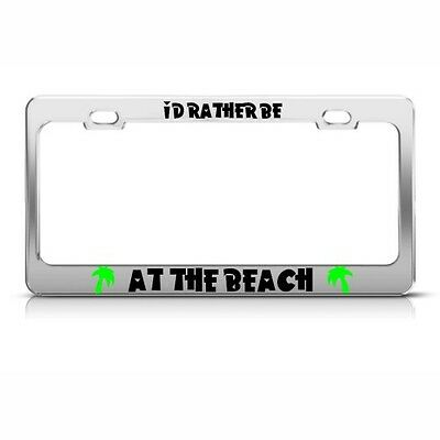 I/'D RATHER BE IN MYRTLE BEACH SC PALMETTO  south carolina License Plate Frame