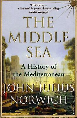 The Middle Sea: A History of the Mediterranean by John Julius Norwich (English)