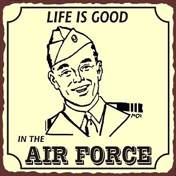 Life Is Good Air Force Soldier Vintage Metal Art Sign American Military Wall Art