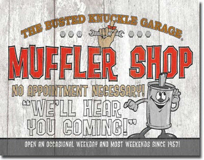 Busted Knuckle Muffler Shop Tin Sign 1624 -Made in USA