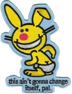 Happy Bunny this ain't gonna change itself, pal. Die Cut Patch, NEW UNUSED