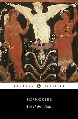 The Theban Plays: King Oedipus; Oedipus at Colonus; Antigone by Sophocles (Engli