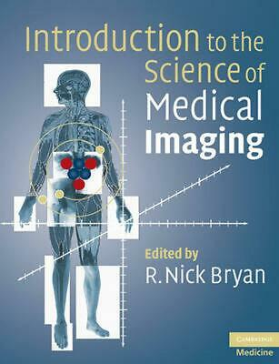 Introduction to the Science of Medical Imaging by R. Nick Bryan (English) Paperb