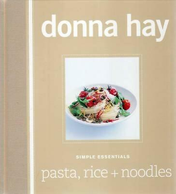 Simple Essentials: Pasta, Rice and Noodles: Pasta Rice and Noodles by Donna Hay