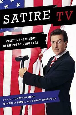 Satire TV: Politics and Comedy in the Post-Network Era by Jonathan Gray (English