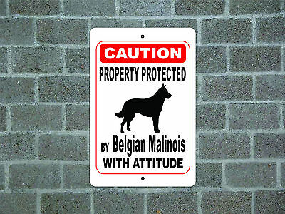 Property protected by Belgian Malinois dog with attitude metal aluminum sign #A