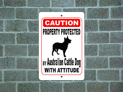 Property protected by Australian Cattle dog with attitude metal aluminum sign