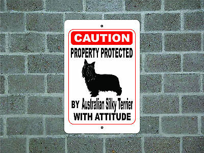 Property protected by Australian Silky Terrier dog with attitude metal sign #A