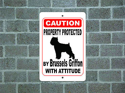 Property protected by Brussels Griffon dog with attitude metal aluminum sign